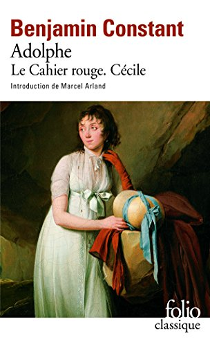Adolphe - Le Cahier rouge - Cécile par Benjamin Constant
