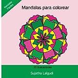 Mandalas para colorear: Mandala libro: Un Libro Para Colorear Adultos Antiestres Divertido y Relajante, Mandalas Fáciles, Mandalas Para Meditar, ... 3 (Libros muy RELAJANTES para colorear)