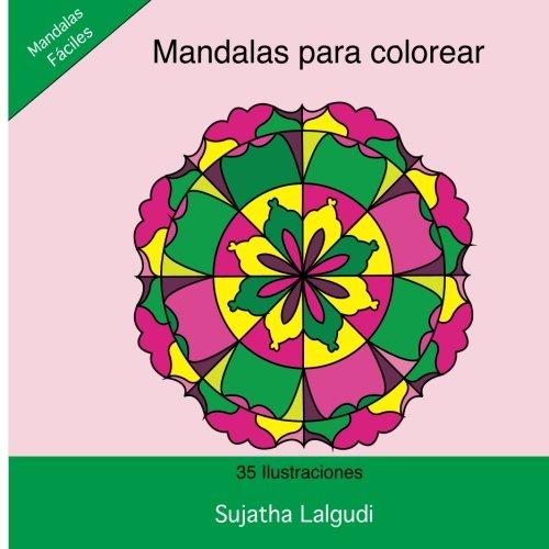Mandalas para colorear: Mandala libro: Un Libro Para Colorear Adultos Antiestres Divertido y Relajante, Mandalas Fáciles, Mandalas Para Meditar, ... 3 (Libros muy RELAJANTES para colorear) por Sujatha Lalgudi