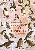 Le voyageur et les oiseaux | Brouillard, Anne (1967-....). Auteur