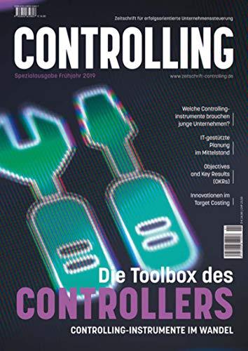 Die Toolbox des Controllers: Controllinginstrumente im Wandel: Spezialausgabe der Zeitschrift Controlling
