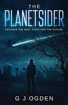 The Planetsider: (A Post-Apocalyptic Science Fiction Thriller) by [Ogden, G J]