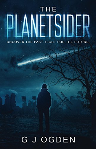Book cover image for The Planetsider: Uncover the past. Fight for the future.