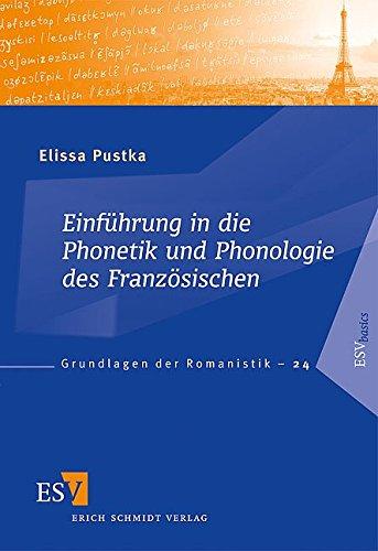 Einführung in die Phonetik und Phonologie des Französischen (Grundlagen der Romanistik (GrR), Band 24)