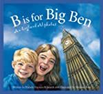 B Is for Big Ben: An England Alphabet...