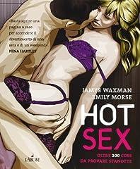 Idea Regalo - Hot sex. Oltre 200 cose da provare stanotte. Ediz. illustrata