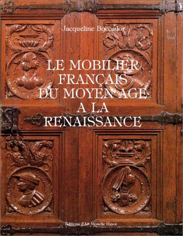 Le mobilier français du Moyen-Age à la Renaissance