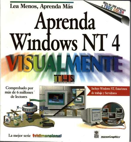 Aprenda Windows NT 4 Visualmente = Teach Yourself Windows NT 4 Visually (Aprenda Visualmente) por Trejos Hermanos