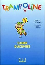 Trampoline 1 : Méthode de français (Cahier d'activités)