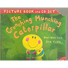 The Crunching Munching Caterpillar Picture Book and Cd Set by Sheridan Cain adn Jack Tickle (2006) Paperback
