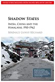 Shadow States: India, China and the Himalayas, 1910–1962