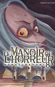 Le Manoir de l'Horreur Edition simple Tome 8