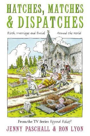 Hatches, Matches and Despatches: Birth, Marriage and Burial Around the World
