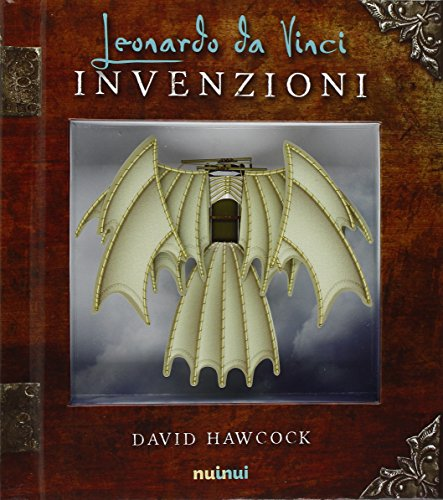 Leonardo da Vinci. Invenzioni. Libro pop-up. Ediz. illustrata