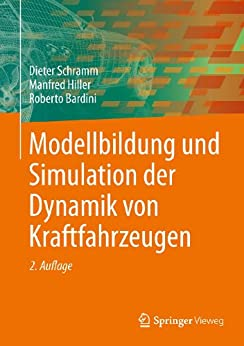 Modellbildung und Simulation der Dynamik von Kraftfahrzeugen von [Schramm, Dieter, Hiller, Manfred, Bardini, Roberto]