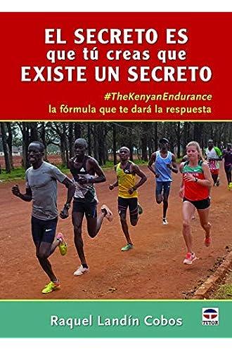 EL SECRETO ES QUE TÚ CREAS QUE EXISTE UN SECRETO #TheKenianEndurance la fórmula que te dará la respuesta