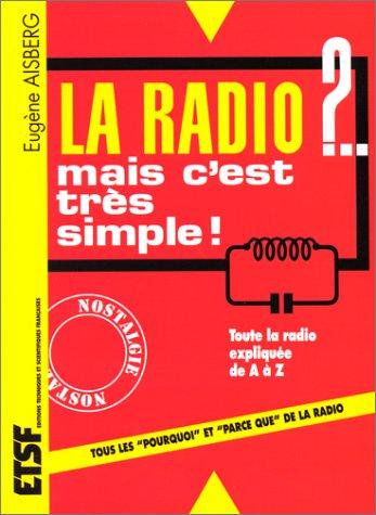 La radio ?. mais c'est très simple ! - 29ème édition par Eugène Aisberg