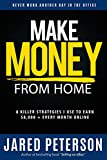 Make Money From Home: 8 Killer Strategies I Use To Earn ,000 + Every Month Online (ebay selling, fiverr, youtube, amazon,surveys,article writing,craigslist,make money online)