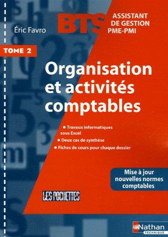 Organisation et activités comptables BTS Assistant de Gestion PME-PMI : Tome 2 par Eric Favro