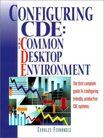 Configuring Cde: The Common Desktop Environment (Hewlett-Packard Professional Books)
