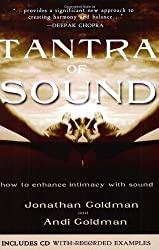 Tantra of Sound: How to Enhance Intimacy with Healing by Jonathan and Andi Goldman Goldman (2005-02-16)