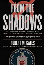 From the Shadows: The Ultimate Insider's Story of Five Presidents and How They Won the Cold War by Robert M. Gates (2007-01-09)