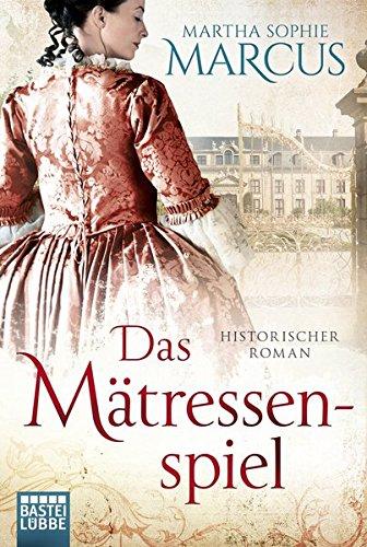Das Mätressenspiel: Historischer Roman