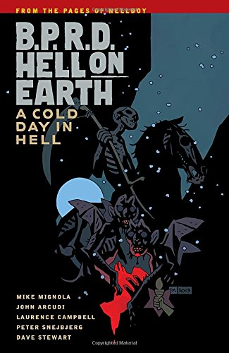 B.P.R.D. Hell on Earth Volume 7: A Cold Day in Hell (Bprd Hell on Earth Volume 1 Ne)