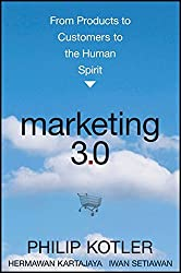 Marketing 3.0: From Products to Customers to the Human Spirit by Philip Kotler (2010-05-03)