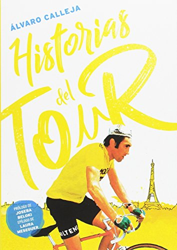 Historias del Tour (Ciclismo) por Álvaro Calleja Moreno