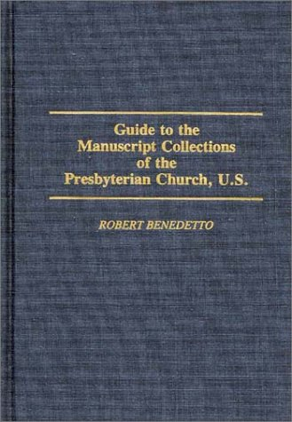 Guide to the Manuscript Collections of the Presbyterian Church, U.S. (Bibliographies and Indexes in Religious Studies)