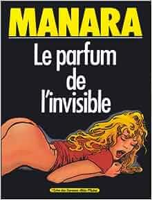 Amazon.fr - Le Parfum de l'invisible, tome 1 - Milo Manara
