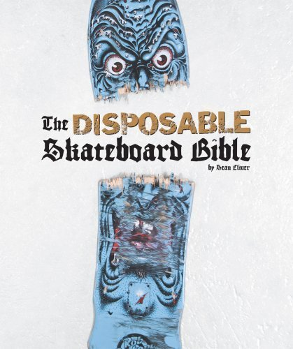 THE DISPOSABLE SKATEBOARD BIBLE BY Cliver, Sean[Hardcover] ON 07-2009