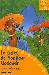 Le secret de Monsieur Clodomir par Marie-Thérèse Rouil
