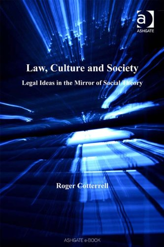 Law, Culture and Society: Legal Ideas in the Mirror of Social Theory (Law, Justice and Power)