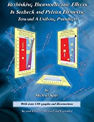 Rethinking Thermoelectric Effects In Seebeck And Peltier Elements: Toward A Unifying Paradigm by Michael Spry (2015-01-06)
