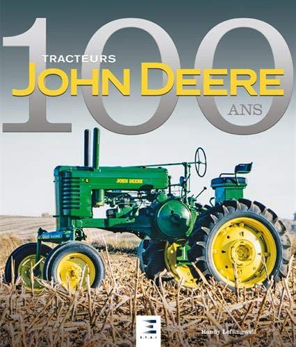 Tracteurs John Deere : 100 ans