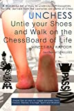 UNCHESS: Untie Your Shoes and Walk on the Chessboard of Life