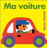 Ma voiture / Byron Barton | Barton, Byron. Auteur