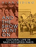 And the Show Went On: Cultural Life in...