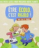 """Afficher """"Etre écolo c'est rigolo ! Texte imprimé"""""""