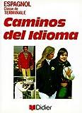 Image de ESPAGNOL TERMINALE CAMINOS DEL IDIOMA
