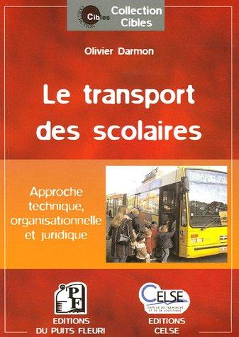 Le transport des scolaires : Approche technique, organisationnelle et juridique