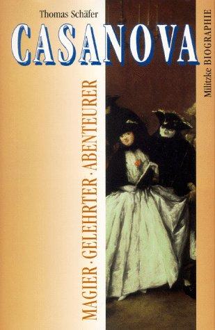 Casanova. Magier, Gelehrter, Abenteurer