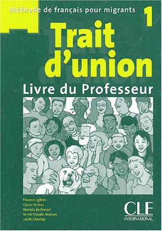 Trait d'union 1 : Livre du professeur