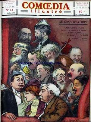 COMOEDIA ILLUSTRE [No 13] du 01/07/1909 - AU CONSERVATOIRE - LES CONCOURS - MM. SILVAIN - LELOIR - P. MOUNET - G. BERR - TRUFFIER ET LEFTNER - MM. MELCHISSEDER - BOUVET - DUPEYRON - J. LANARDON - MM. LASSALLE - LORAIN - ENGEL - MANOURY - DUBULLE - MME ROSE CARON - MM. CAZENEUVE - DUVERNOY - HETTICH ET DE MARTINI - G. DE PAWLOWSKI - VRILLES ET LENDEMAINS DE CONCOURS PAR R. BA+¿RT - SILHOUETTE D'ELVES - LA MODE ACTUELLE AU THEATRE ET A LA VILLE PAR VANINA - AU ROYAUME DE LILLIPUT PAR