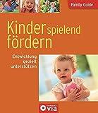 Kinder spielend fördern - Entwicklung gezielt unterstützen: Family Guide - Elternratgeber