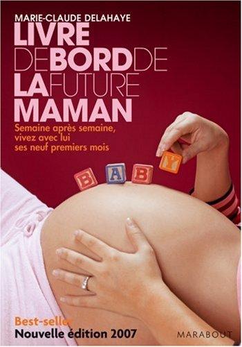 Le Livre De Bord De La Future      Fl par Marie-Claude Delahaye