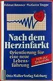 Nach dem Herzinfarkt. Orientierung für eine neue Lebensführung. Hilfe zur Selbsthilfe. - Marianne Trappe Helmut Brenner