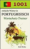 1001 einfache Wörter in Portugiesisch (Wortschatz-Trainer 6)